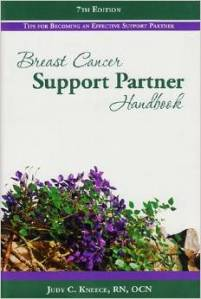 Breast Cancer Support Partner Handbook by Judy C Kneece I recommend this book to all the caregiver out there. You play such an important role in our journey and for that I thank you. <3 <3 <3